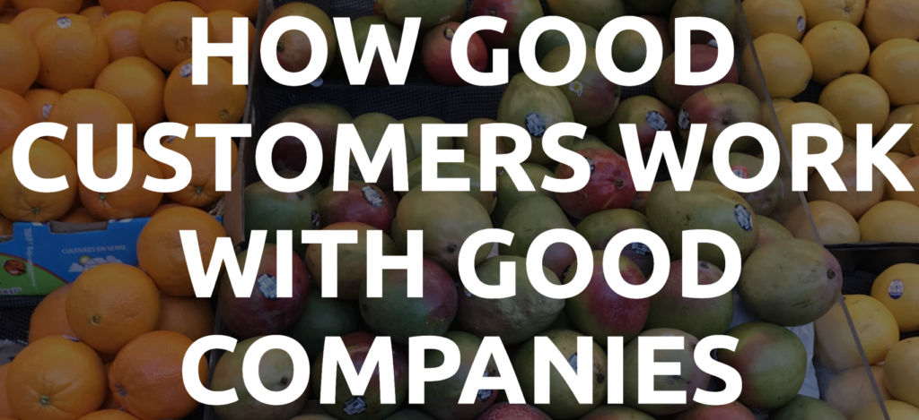 How good customers work with good companies
